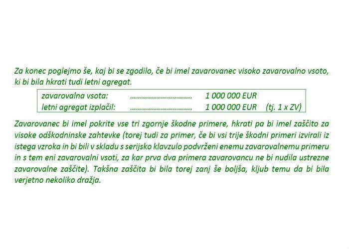 Poglavje 3 - Osnovni principi delovanja odgovornostnih zavarovanj (Agregat izplačil - Dilema: Višja zavarovalna vsota ali letni agregat)